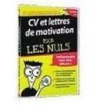 CV et Lettres de Motivation pour les nuls - PC
